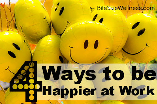 4 Ways to Be Happier at Work